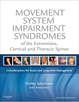 Movement System Impairment Syndromes of the Extremities, Cervical and Thoracic Spines Shirley Sahrmann, Shirley (Professor Sahrmann 9780323053426