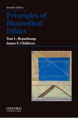 Principles of Biomedical Ethics James F. (University Professor and Hollingsworth Professor of Ethics Childress, Tom L. (Professor of Philosophy Beauchamp 9780199924585