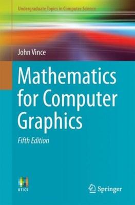Mathematics for Computer Graphics John Vince 9781447173342