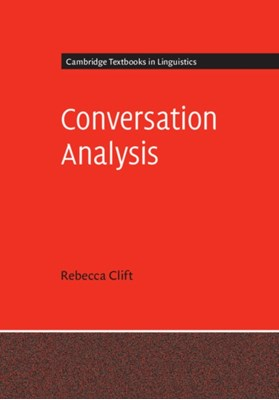 Conversation Analysis Rebecca (University of Essex) Clift 9780521157193