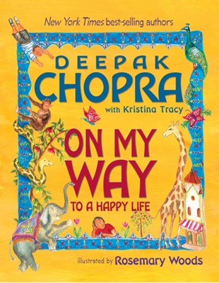 On My Way to a Happy Life Kristina Tracy, Deepak Chopra 9781401925758