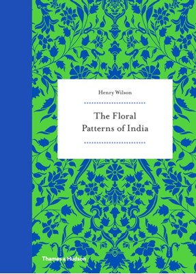 Floral Patterns of India Henry Wilson 9780500518397