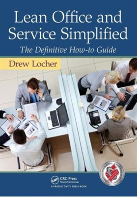 Lean Office and Service Simplified Drew Locher, ew (Change Management Associates Locher 9781439820315