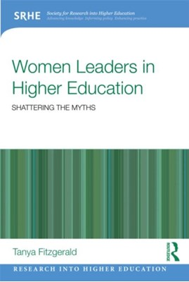 Women Leaders in Higher Education Tanya (La Trobe University Fitzgerald 9780415834902