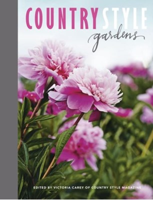 Country Style Gardens Country Style Magazine 9780732299972