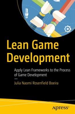Lean Game Development Julia Naomi Rosenfield Boeira 9781484232156