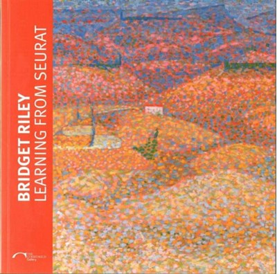 Bridget Riley: Learning from Seurat Karen Serres, Ernst Vegelin van Claerbergen, Barnaby Wright 9781909932159