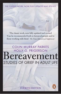 Bereavement (4th Edition) Colin Murray Parkes 9780141049410