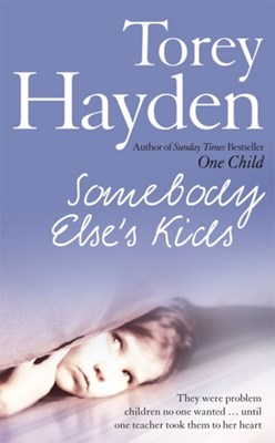 Somebody Else's Kids Torey Hayden 9780007258802