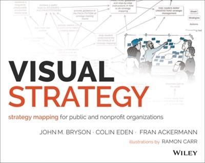 Visual Strategy Fran Ackermann, John M. Bryson, Colin Eden 9781118605929