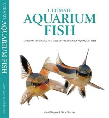 Ultimate Aquarium Fish  9781842862551
