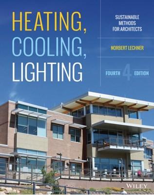 Heating, Cooling, Lighting Norbert Lechner 9781118582428