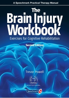 The Brain Injury Workbook Trevor Powell 9780863889783