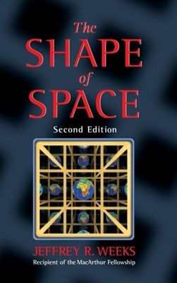 The Shape of Space Jeffrey R. Weeks, Jeffrey R. (Churches of Canton Weeks 9780824707095