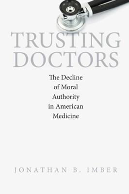 Trusting Doctors Jonathan B. Imber 9780691168142