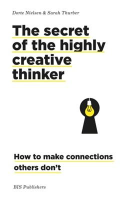 The Secret of the Highly Creative Thinker Dorte Nielsen, Sarah Thurber 9789063694159