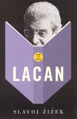 How To Read Lacan Slavoj Zizek 9781862078949