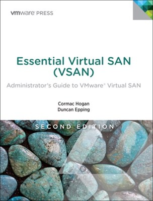 Essential Virtual SAN (VSAN) Cormac Hogan, Duncan Epping 9780134511665