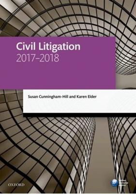 Civil Litigation 2017-2018 Susan (Senior Lecturer in Law Cunningham-Hill, Karen (Solicitor and Partner Elder 9780198787655