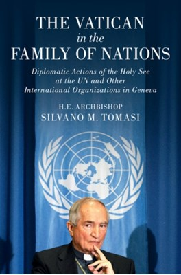 The Vatican in the Family of Nations Silvano M. Tomasi 9781107179301