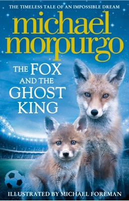 The Fox and the Ghost King Michael Morpurgo 9780008215804