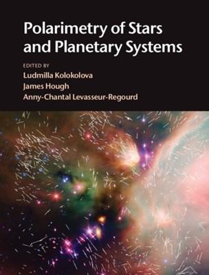 Polarimetry of Stars and Planetary Systems  9781107043909
