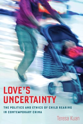 Love's Uncertainty Teresa Kuan 9780520283480