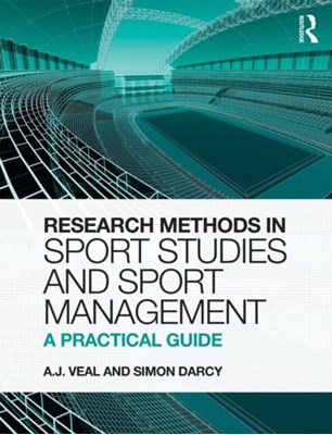 Research Methods in Sport Studies and Sport Management Simon Darcy, A. J. Veal 9780273736691