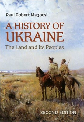 A History of Ukraine Paul Robert Magocsi 9781442610217