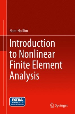 Introduction to Nonlinear Finite Element Analysis Nam-Ho Kim 9781441917454