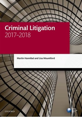 Criminal Litigation 2017-2018 Lisa (Solicitor) Mountford, Martin (Barrister (non-practising)) Hannibal 9780198787679