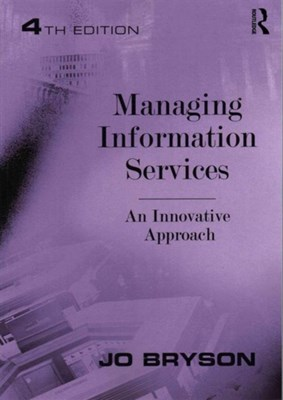Managing Information Services Jo Bryson 9781472455291