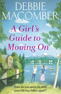 A Girl's Guide to Moving On Debbie Macomber 9780099595090