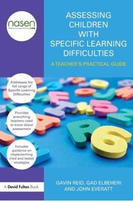 Assessing Children with Specific Learning Difficulties Gad Elbeheri, John Everatt, Gavin Reid 9780415670272