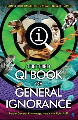 QI: The Third Book of General Ignorance Andrew Hunter Murray, James Harkin, John Mitchinson, John Lloyd 9780571308989