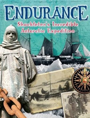 Endurance: Shackleton's Incredible Antarctic Expedition Anita Ganeri 9780750297097
