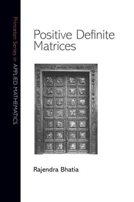 Positive Definite Matrices Rajendra Bhatia 9780691168258