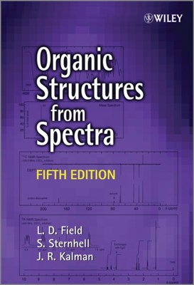 Organic Structures from Spectra S. Sternhell, J. R. Kalman, L. D. Field 9781118325490