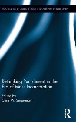 Rethinking Punishment in the Era of Mass Incarceration  9781138047792