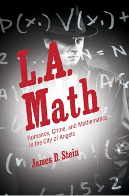L.A. Math James D. Stein, James Stein 9780691168289