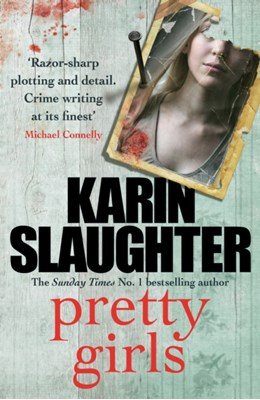 Pretty Girls Karin Slaughter 9780099599432
