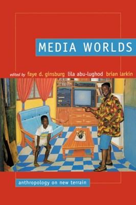 Media Worlds  9780520232310