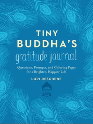 Tiny Buddha's Gratitude Journal Lori Deschene 9780062681263
