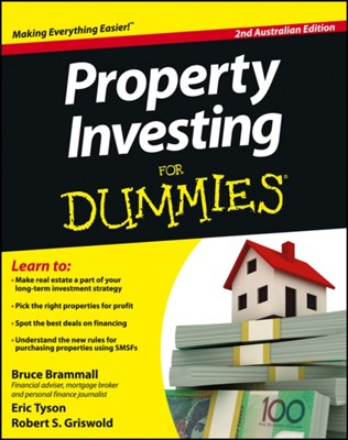 Property Investing For Dummies - Australia Bruce Brammall, Robert S. Griswold, Eric Tyson 9781118396704