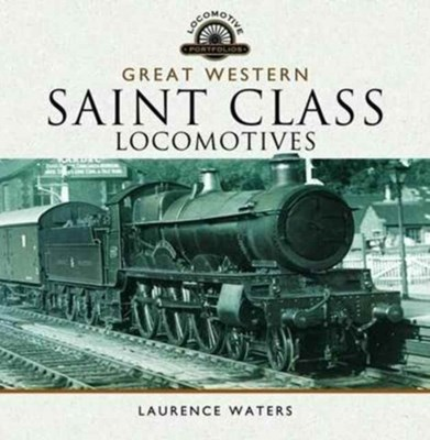 Great Western Saint Class Locomotives Laurence Waters 9781473850347