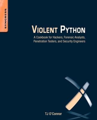 Violent Python TJ O'Connor 9781597499576