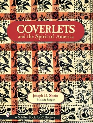 Coverlets and the Spirit of America Joseph D. Shein, Melinda Zongor, Joseph Shein 9780764316609