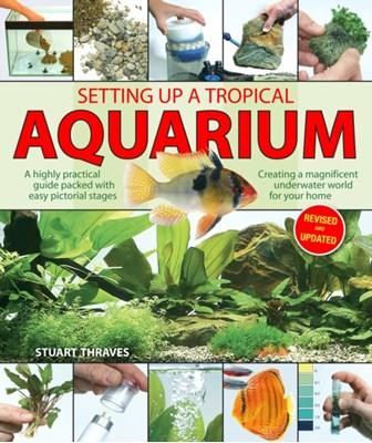 Setting Up a Tropical Aquarium Stuart Thraves 9781842862520