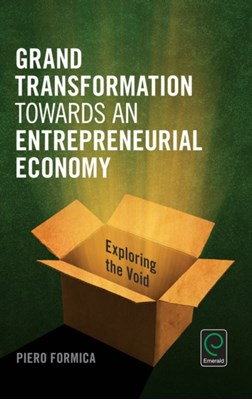 Grand Transformation to Entrepreneurial Economy Piero Formica 9781785605239