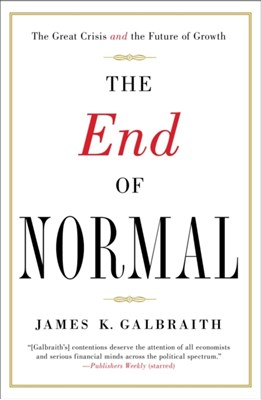 The End of Normal James Kenneth Galbraith 9781451644937